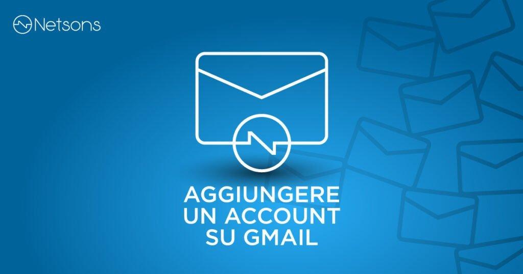 aggiungere un account su gmail